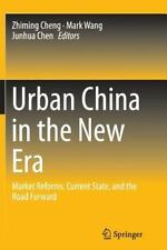Urban China in the New Era : Market Reforms, Current State, and the Road...