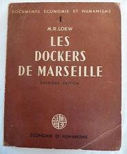 LIVRE « LES DOCKERS DE MARSEILLE » M.R. LOEW / 1945