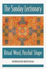 Sunday Lectionary : Ritual Word, Paschal Shape by Normand Bonneau (2005,...