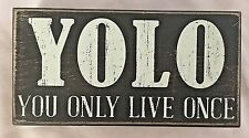 """Wood 4X8"""" Sign:YOLO - You Only Live Once"""