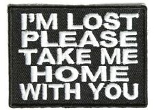 IM LOST PLEASE TAKE ME HOME EMBROIDERED IRON ON BIKER PATCH