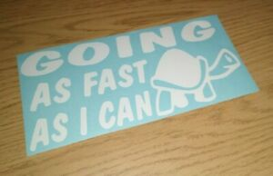 GOING AS FAST AS I CAN CAR GRAPHIC STICKER WHITE 18cm X 8cm