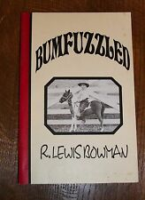 BUMFUZZLED LEWIS BOWMAN 1995 SIGND BOOK COWBOY RANCH CATTLE HAND RODEO WILD WEST