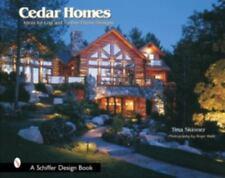 Cedar Homes: Ideas for Log & Timber Frame Designs Schiffer Design Books