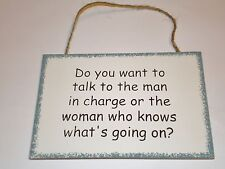 Funny Sign~Do You Want Man in Charge or Woman Who KNOWS What is Going On