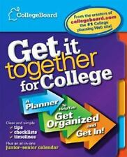 The Get It Together for College: A Planner to Help You Get Organized and Get In