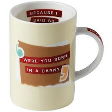 Because I Said So A25104 Were You Born In a Barn Mug