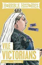 HORRIBLE HISTORIES: VILE VICTORIANS by Terry Deary  NEW