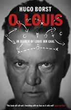 O, Louis - In Search of Louis van Gaal - Hugo Borst Dutch football manager book