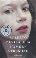 L'amore stregone, ALBERTO BEVILACQUA, OSCAR MONDADORI COD.9788804602224
