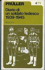 Diario di un soldato tedesco 1939-1945. Pruller. Vallecchi 1973. 186 pp. Segni d