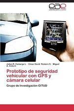 Prototipo de Seguridad Vehicular Con GPS y Camara Celular by Camargo L. Julian R