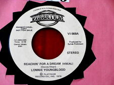 LONNIE YOUNGBLOOD~ REACHIN FOR A DREAM~ PROMO~ NEAR MINT~~ SOUL 45