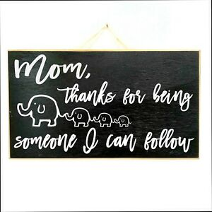 Mom thanks for being someone I can follow SIGN Mothers day gift role model