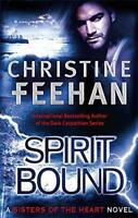 Spirit Bound: Sisters of the Heart Series: Book 2 by Christine Feehan | Paperbac