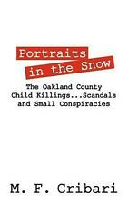 Portraits in the Snow: The Oakland County Child Killings...Scandals and Small Co