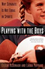 Playing With the Boys: Why Separate is Not Equal in Sports, Pappano, Laura, McDo