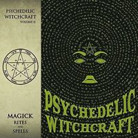 PSYCHEDELIC WITCHCRAFT - MAGICK RITES AND SPELLS   CD NEW+