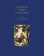Chinese Ivory Carvings: The Sir Victor Sassoon Collection, 1785510851, Phillip A