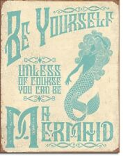 Be Yourself Or Be A Mermaid Humor Funny Retro Kitchen Wall Decor Metal Sign