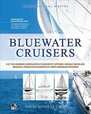 Bluewater Cruisers: A By-The-Numbers Compilation of Seaworthy, Offshore-Capable