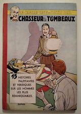 LES HISTOIRES VRAIES DE L ONCLE PAUL ** TOME 12 CHASSEUR DE TOMBEAUX  ** EO