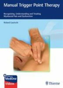 Manual Trigger Point Therapy-Recognizing, Understanding and Treating Myofascia