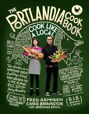 The Portlandia Cookbook: Cook Like a Local  NEW Hardcover by Armisen, Brownstein