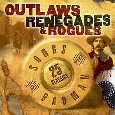 """OUTLAWS, RENEGADES & ROGUES, CD """"SONGS OF THE BADMAN"""" NEW SEALED"""