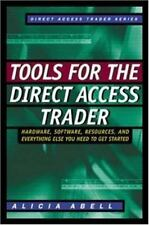 Tools for the Direct Access Trader: Hardware, Software, Resources, and Everythin