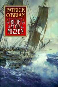 Blue at the Mizzen (Aubrey / Maturin) - Hardcover By O'Brian, Patrick - GOOD