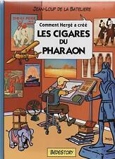 Comment Hergé a créé n°3. Les Cigares du Pharaon. Bédéstory 2009. NEUF