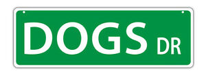 Plastic Street Signs: Dogs DRIVE Dogs, Gifts, Decorations
