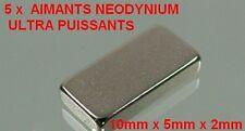 5 x  N35 Aimant  ULTRA PUISSANT Néodyme Neodynium Magnet Magnétique  10x5x2mm