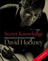 Secret Knowledge [New and Expanded Edition]: Rediscovering the Lost Techniques o