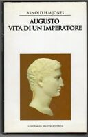 Augusto, vita di un Imperatore - Arnold H.M. Jones (Il GIornale Biblioteca Stori