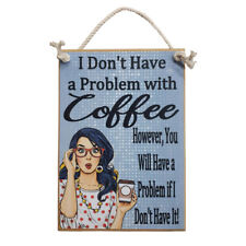 Country Printed Quality Wooden Sign Problem With Coffee Plaque New