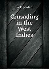 Crusading in the West Indies. Jordan, W.F. 9785519479233 Fast Free Shipping.#*=