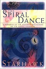 The Spiral Dance: A Rebirth of the Ancient Religion of the Great Goddess-Starhaw