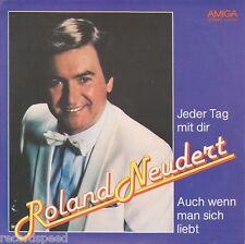 "★★ 7"" - ROLAND NEUDERT - Jeder Tag Mit Dir - Amiga 4 56 501"