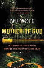 Mother of God: An Extraordinary Journey into the Uncharted Tributaries of the We