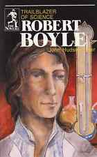 Robert Boyle: Trailblazer of Science by John Hudson Tiner, Sowers NEW paberback
