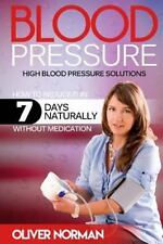Blood Pressure. High Blood Pressure. How to Reduce It in 7 Days Naturally...