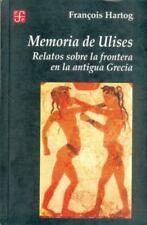 Memoria de Ulises: Relatos Sobre la Frontera en la Antigua Grecia (Paperback or