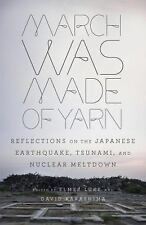 March Was Made of Yarn : Reflections on the Japanese Earthquake, Tsunami, and...