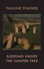 Sleeping Under the Juniper Tree by Pauline Stainer (Paperback, 2017)