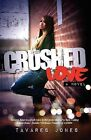 NEW Crushed Love by Tavares Jones