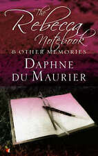 The Rebecca Notebook: and Other Memories by Daphne Du Maurier (Pb) New Book
