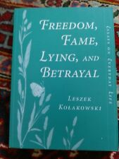 Freedom, Fame, Lying, and Betrayal: Essays on Everyday Life