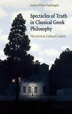 Spectacles of Truth in Classical Greek Philosophy: Theoria in its Cultural Conte